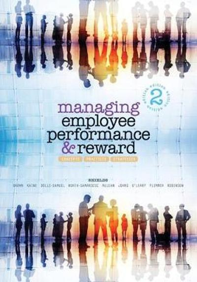 Managing Employee Performance and Reward - John Shields