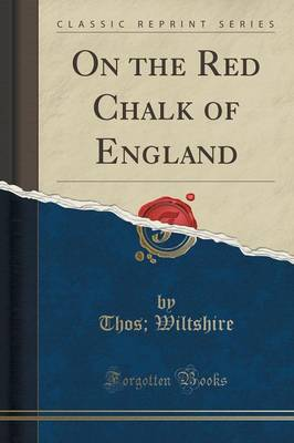 On the Red Chalk of England (Classic Reprint) - Thos Wiltshire