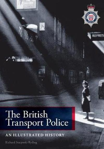 The British Transport Police - Richard J. Stacpoole-Ryding