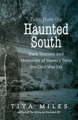 Tales from the Haunted South - Tiya Miles