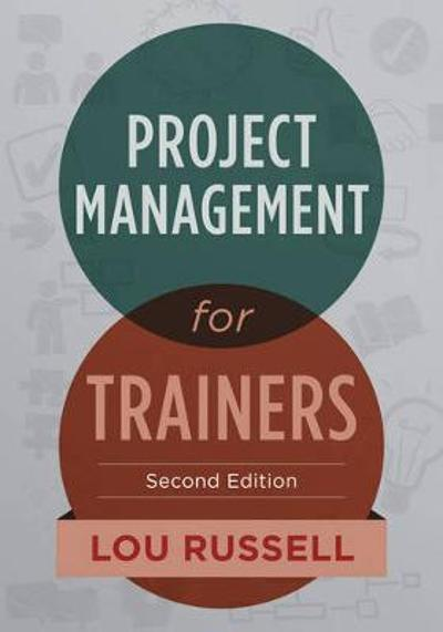 Project Management for Trainers - Lou Russell