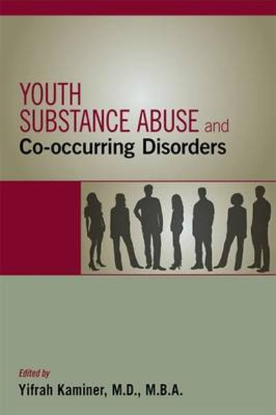 Youth Substance Abuse and Co-occurring Disorders - Yifrah Kaminer