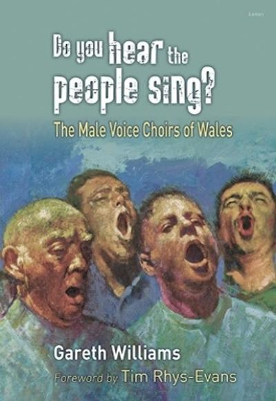Do You Hear the People Sing? - The Male Voice Choirs of Wales - Gareth Williams