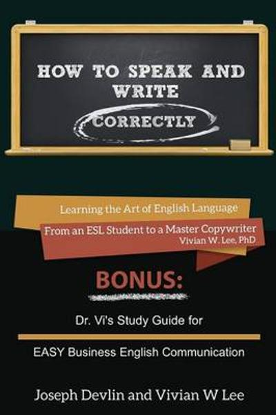 How to Speak and Write Correctly (Annotated) -- Softcover - Vivian W Lee