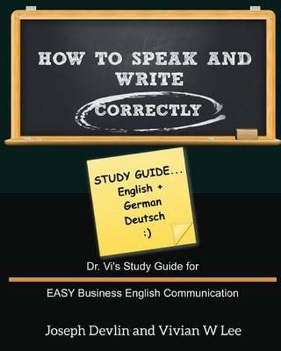 How to Speak and Write Correctly - Vivian W Lee