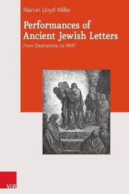 Performances of Ancient Jewish Letters - Marvin Lloyd Miller