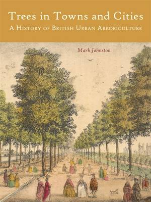 Trees in Towns and Cities - Mark Johnston