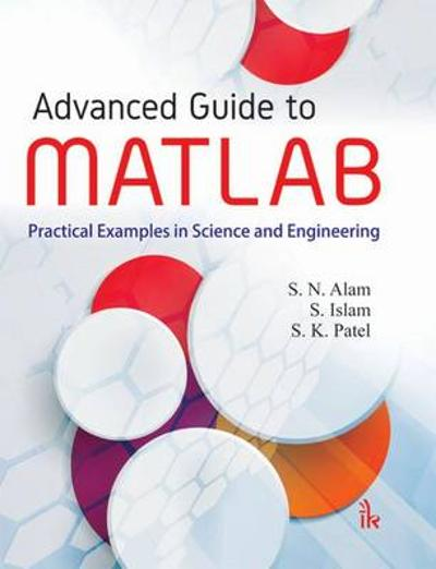 Advanced Guide to MATLAB - S. N. Alam