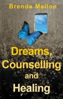 Dreams, Counselling and Healing - Brenda Mallon