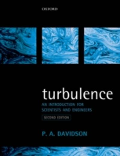 Turbulence: An Introduction for Scientists and Engineers - Peter Davidson