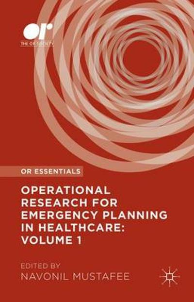 Operational Research for Emergency Planning in Healthcare: Volume 1 - Navonil Mustafee