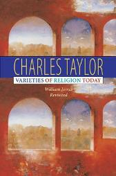 Varieties of Religion Today - Charles Taylor