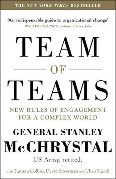 Team of Teams - General Stanley A. McChrystal