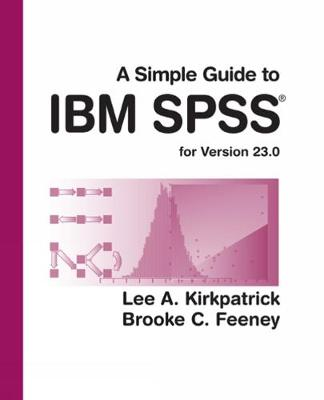A Simple Guide to IBM SPSS Statistics - version 23.0 - Lee A. Kirkpatrick