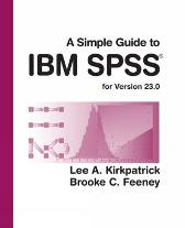 A Simple Guide to IBM SPSS Statistics - version 23.0 - Lee Kirkpatrick