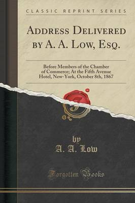 Address Delivered by A. A. Low, Esq. - A a Low