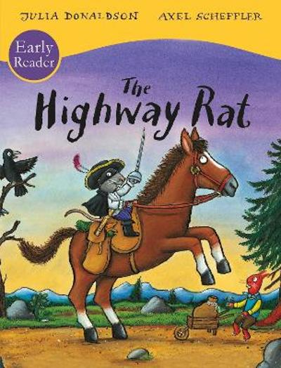 The Highway Rat Early Reader - Julia Donaldson