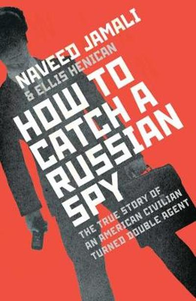How To Catch A Russian Spy - Naveed Jamali