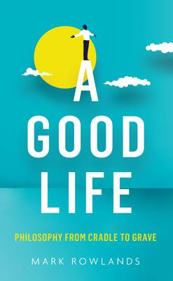 A Good Life - Mark Rowlands