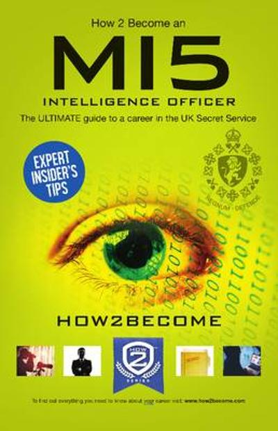 How to Become a MI5 Intelligence Officer: The Ultimate Career Guide to Working for MI5 - How2Become