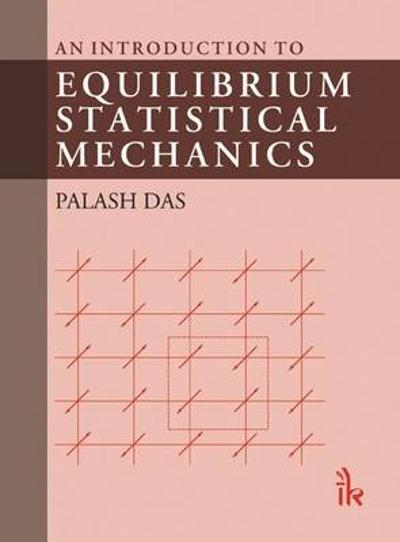 An Introduction to Equilibrium Statistical Mechanics - Palash Das