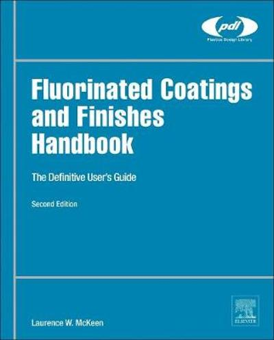 Fluorinated Coatings and Finishes Handbook - Laurence W. McKeen