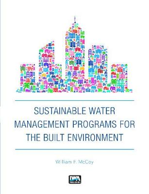 Sustainable Water Management Programs for the Built Environment - William F. McCoy