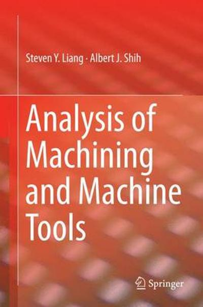 Analysis of Machining and Machine Tools - Steven Y. Liang