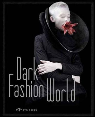 The Dark Fashion World: Creation, Integration and Revival - Song Xue