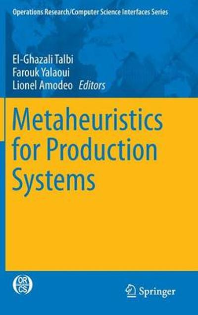 Metaheuristics for Production Systems - El-Ghazali Talbi