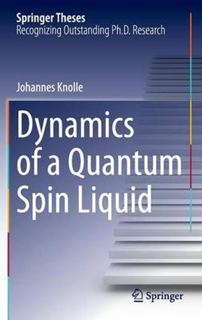 Dynamics of a Quantum Spin Liquid - Johannes Knolle