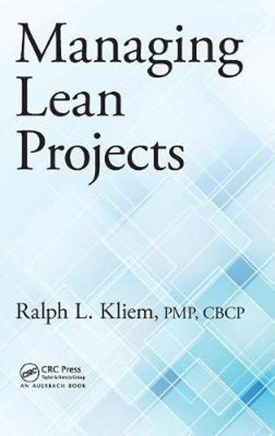 Managing Lean Projects - Ralph L. Kliem
