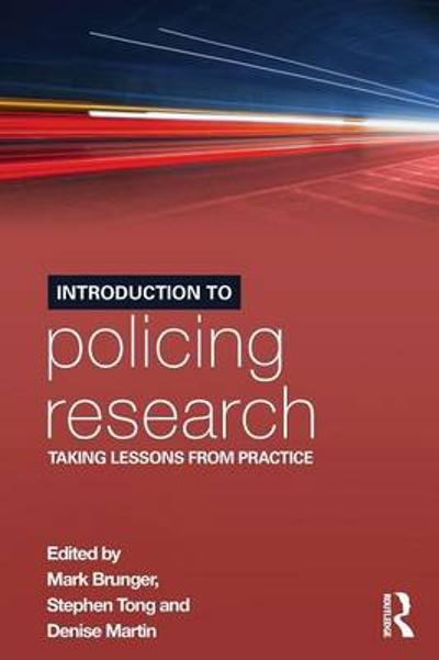 Introduction to Policing Research - Mark Brunger