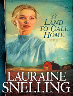 Land to Call Home - Lauraine Snelling