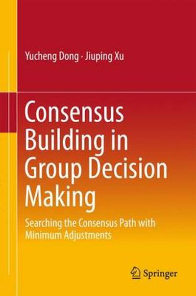 Consensus Building in Group Decision Making - Yucheng Dong