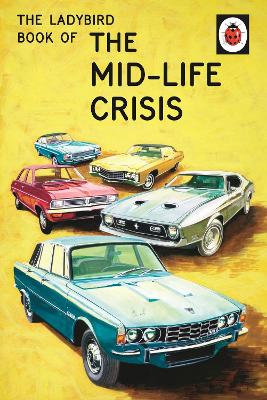 The Ladybird Book of the Mid-Life Crisis - Jason Hazeley