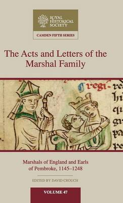 The Acts and Letters of the Marshal Family - David Crouch