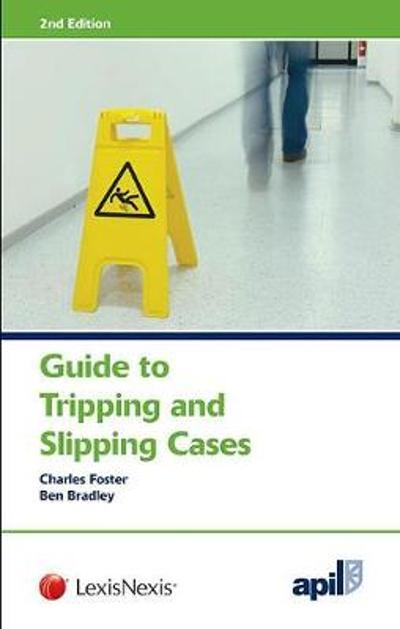 APIL Guide to Tripping and Slipping Cases - Ben Bradley