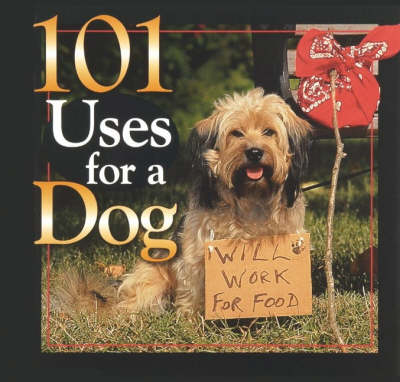 101 Uses for a Dog - Andrea Donner