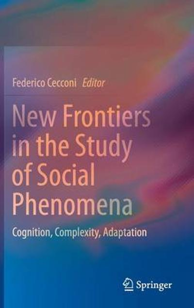 New Frontiers in the Study of Social Phenomena - Federico Cecconi