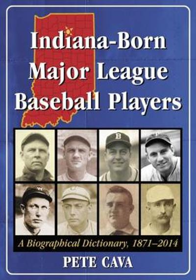 Indiana-Born Major League Baseball Players - Pete Cava