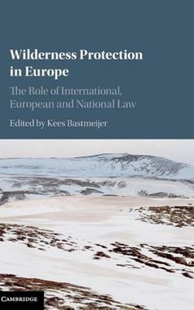 Wilderness Protection in Europe - Kees Bastmeijer