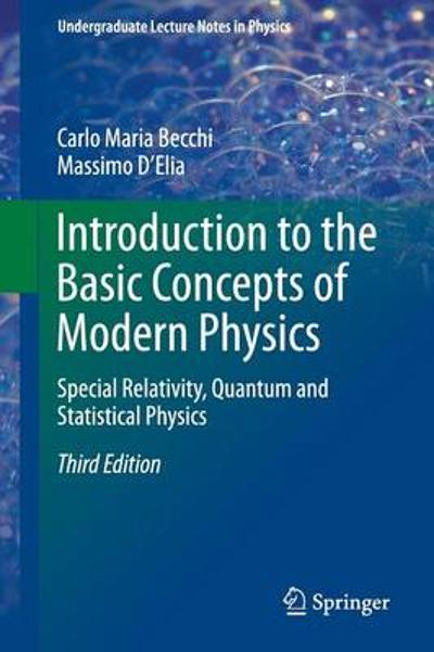 Introduction to the Basic Concepts of Modern Physics - Carlo Maria Becchi