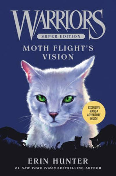 Warriors Super Edition: Moth Flight's Vision - Erin Hunter