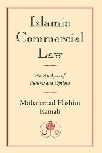Islamic Commercial Law - Mohammad Hashim Kamali
