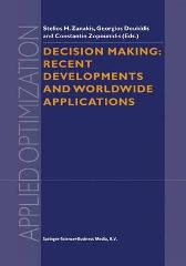 Decision Making: Recent Developments and Worldwide Applications - Stelios H. Zanakis Georgios Doukidis Constantin Zopounidis