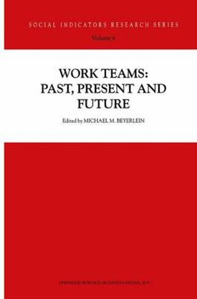 Work Teams: Past, Present and Future - Michael M. Beyerlein