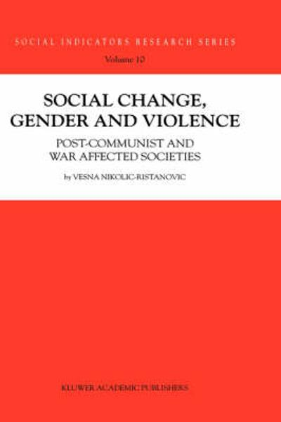 Social Change, Gender and Violence - Vesna Nikolic-Ristanovic
