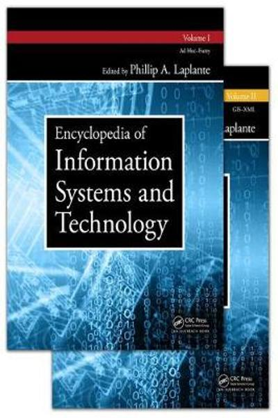 Encyclopedia of Information Systems and Technology - Two Volume Set - Phillip A. Laplante