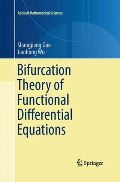 Bifurcation Theory of Functional Differential Equations - Shangjiang Guo